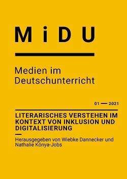 Ansehen Nr. 1 (2021): Literarisches Verstehen im Kontext von Digitalisierung und Inklusion