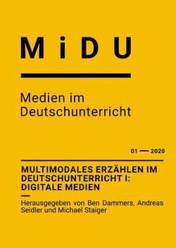 Multimodales Erzählen im Deutschunterricht I: Digitale Medien. Herausgegeben von Ben Dammers, Andreas Seidler und Michael Staiger